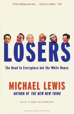 Losers: The Road to Everyplace But the White House 9780679768098