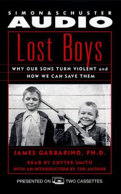 Lost Boys: Why Our Sons Turn Violent and How We Can Save Them 9780671046934