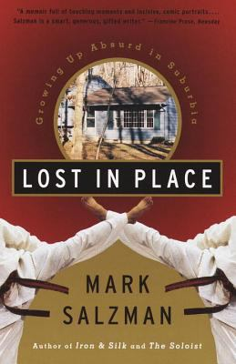 Lost in Place: Growing Up Absurd in Suburbia 9780679767787