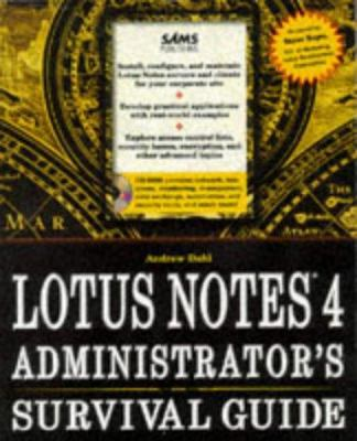 Lotus Notes 4 Administrator's Survival Guide 9780672308444