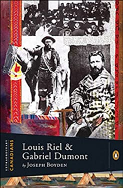Louis Riel and Gabriel Dumont 9780670066711