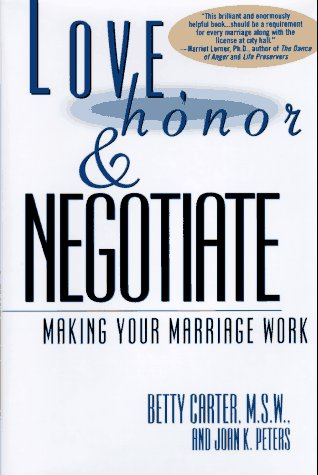 Love Honor and Negotiate: Making Your Marriage Work: Making Your Marriage Work