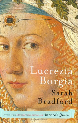 Lucrezia Borgia: Life, Love, and Death in Renaissance Italy 9780670033539