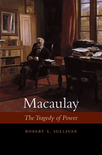 Macaulay: The Tragedy of Power 9780674036246