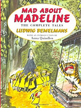 Mad about Madeline: The Complete Tales 9780670888160