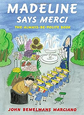 Madeline Says Merci : The Always-Be-Polite Book