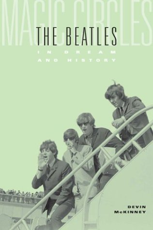 Magic Circles: The Beatles in Dream and History 9780674012028