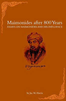 Maimonides After 800 Years: Essays on Maimonides and His Influence 9780674025905