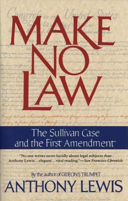 Make No Law: The Sullivan Case and the First Amendment 9780679739395