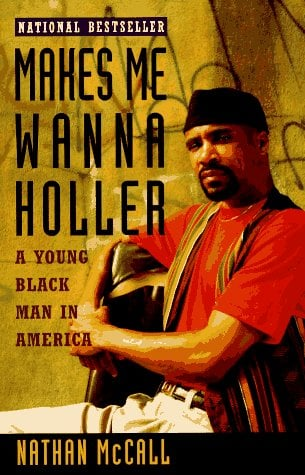 Makes Me Wanna Holler: A Young Black Man in America 9780679740704
