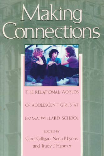 Making Connections: The Relational Worlds of Adolescent Girls at Emma Willard School 9780674540415