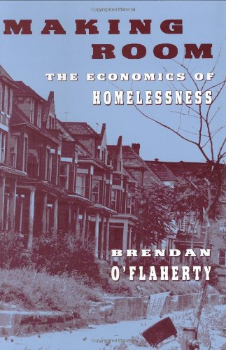 Making Room: The Economics of Homelessness 9780674543423