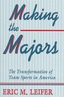 Making the Majors: The Transformation of Team Sports in America 9780674543317