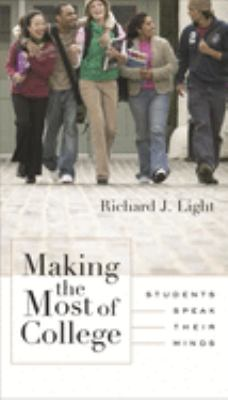 Making the Most of College: Students Speak Their Minds 9780674004788