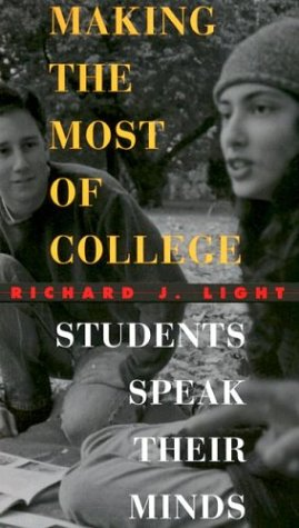 Making the Most of College: Students Speak Their Minds 9780674013599