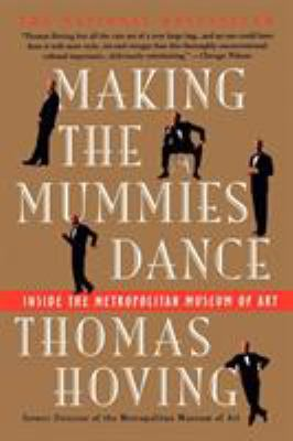 Making the Mummies Dance: Inside the Metropolitan Museum of Art 9780671880750