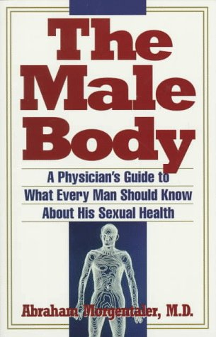 Male Body: A Physician's Guide to What Every Man Should Know about His Sexual Health 9780671864262