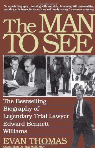 Man to See: Edward Bennett Williams, Ultimate Insider, Legendary Trial Lawyer 9780671792114