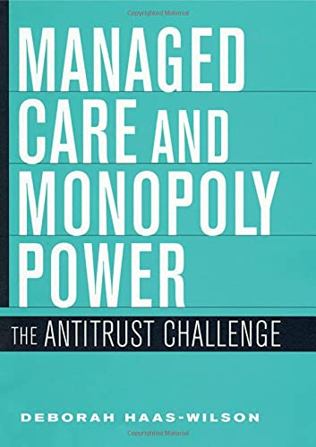 Managed Care and Monopoly Power: The Antitrust Challenge 9780674010529