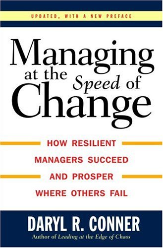 Managing at the Speed of Change: How Resilient Managers Succeed and Prosper Where Others Fail 9780679406846