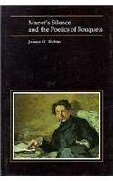 Manet's Silence and the Poetics of Bouquets 9780674548022