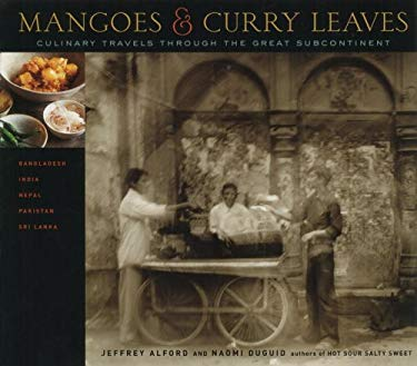 Mangoes and Curry Leaves: Culinary Travels Through the Great Subcontinent 9780679312802