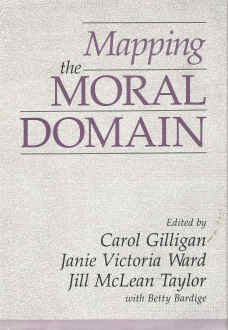 Mapping the Moral Domain: A Contribution of Women's Thinking to Psychological Theory and Education 9780674548329