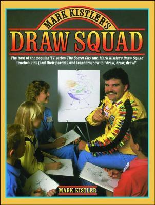 Mark Kistler's Draw Squad 9780671656942