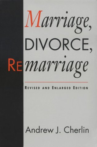 Marriage, Divorce, Remarriage, Revised and Enlarged Edition 9780674550827