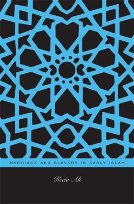 Marriage and Slavery in Early Islam 9780674050594