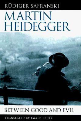 Martin Heidegger: Between Good and Evil 9780674387096