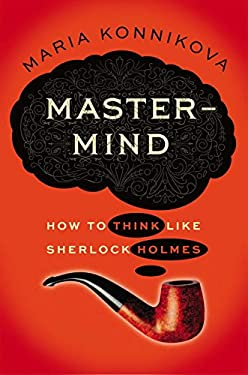MasterMind: How to Think Like Sherlock Holmes 9780670026579
