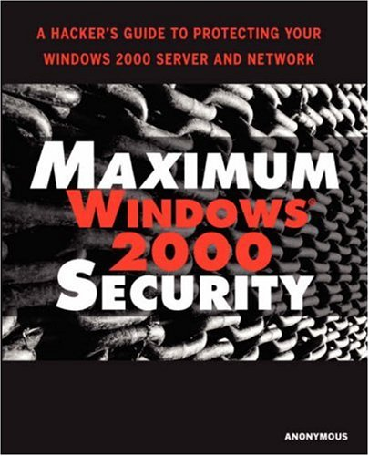 Maximum Windows 2000 Security 9780672319655