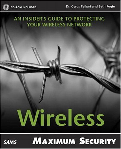 Maximum Wireless Security [With CDROM] 9780672324888