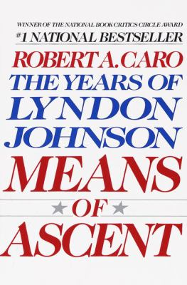 Means of Ascent: The Years of Lyndon Johnson 9780679733713