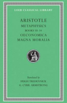 Metaphysics, Volume II: Books 10-14. Oeconomica. Magna Moralia 9780674993174