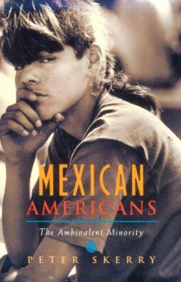 Mexican Americans: The Ambivalent Minority 9780674572621