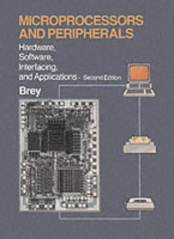 Microprocessors and Peripherals: Hardware Software Interfacing and Applications 9780675208840