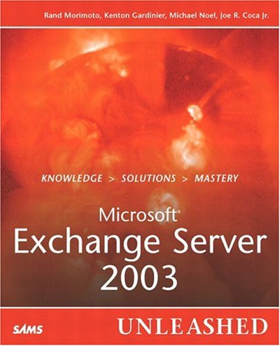 Microsoft Exchange Server 2003 Unleashed 9780672325816