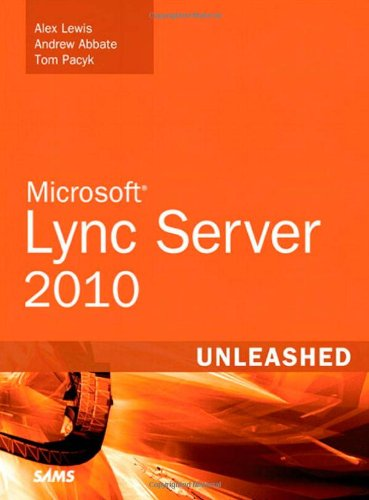 Microsoft Lync Server 2010 Unleashed 9780672330346