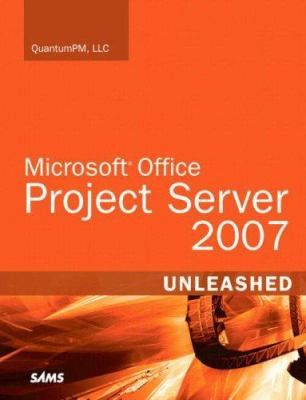 Microsoft Office Project Server 2007 Unleashed [With CDROM] 9780672329210