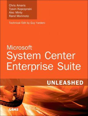 Microsoft System Center Enterprise Suite Unleashed 9780672333194