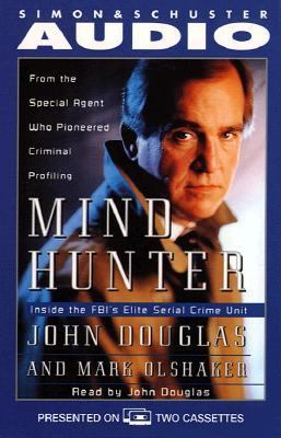 Mindhunter Inside the FBI's Elite Serial Crime Unit: Inside the FBI's Elite Serial Crime Unit 9780671536046