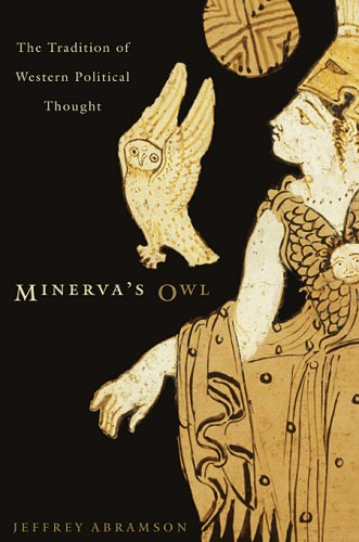 Minerva's Owl: The Tradition of Western Political Thought 9780674032651