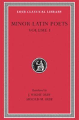 Minor Latin Poets, Volume I: Publilius Syrus. Elegies on Maecenas. Grattius. Calpurnius Siculus. Laus Pisonis. Einsiedeln Eclogues. Aetna 9780674993143