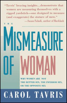 Mismeasure of Woman: Why Women Are Not the Better Sex, the Inferior Sex, or the Opposite Sex 9780671797492