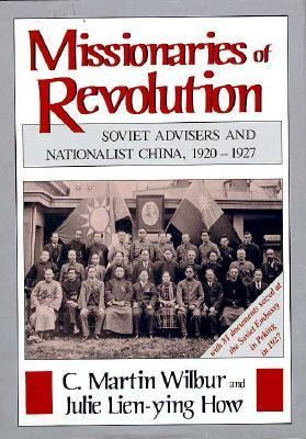 Missionaries of Revolution: Societ Advisers and Nationalist China, 1920-1927 9780674576520