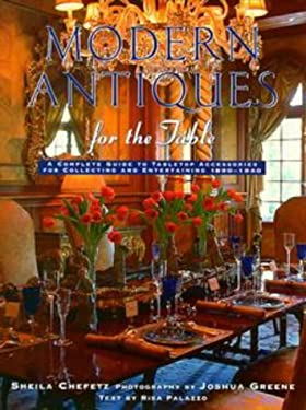 Modern Antiques for the Table: 1a Guide to Tabletop Accessories of 1890-1940 9780670875153