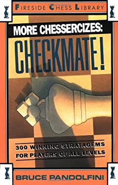 More Chessercizes: Checkmate: 300 Winning Strategies for Players of All Levels 9780671701857