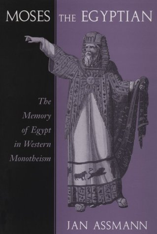 Moses the Egyptian: The Memory of Egypt in Western Monotheism 9780674587397